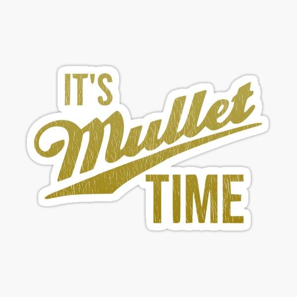 It's Mullet Time, Funny Redneck Mullet Gift Sticker