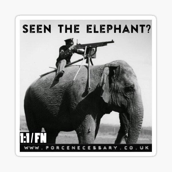 Seen The Elephant? Sticker