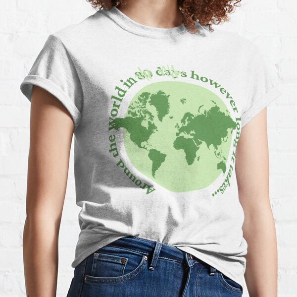 Around the world... however long it takes. Classic T-Shirt