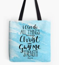 I Can Do All Things Through Christ Who Gives Me Strength Tote Bag