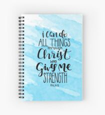 I Can Do All Things Through Christ Who Gives Me Strength Spiral Notebook