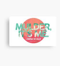 Mulder, It's Me Canvas Print