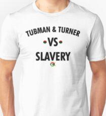 TUBMAN & TURNER VS. SLAVERY T-Shirt
