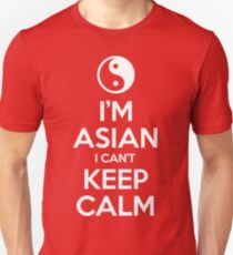 I'm Asian I Can't Keep Calm T-Shirt