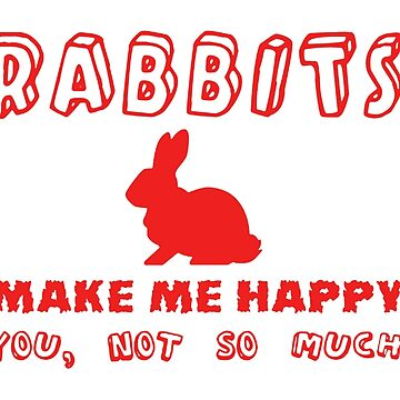 Rabbits Make Me Happy by newawesometee