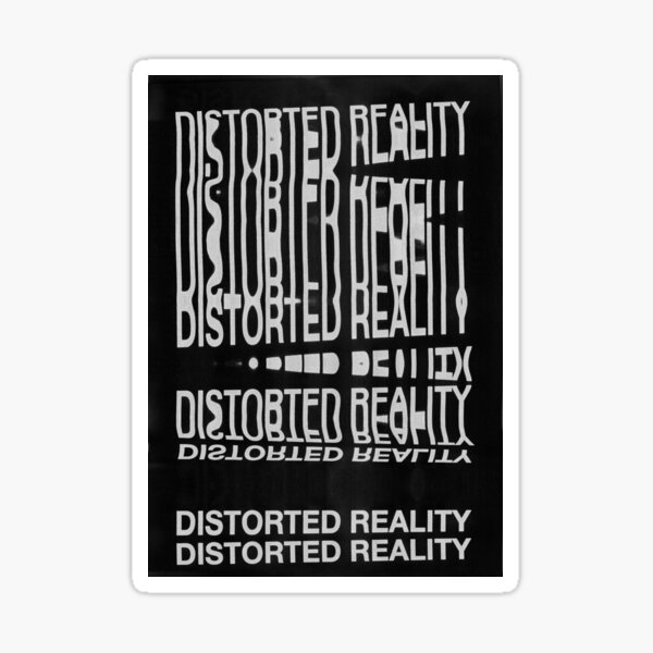Distorted Reality Sticker