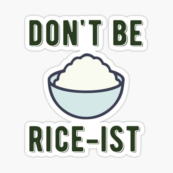 Don't Be Rice-Ist Uncle Roger Quote Design Sticker
