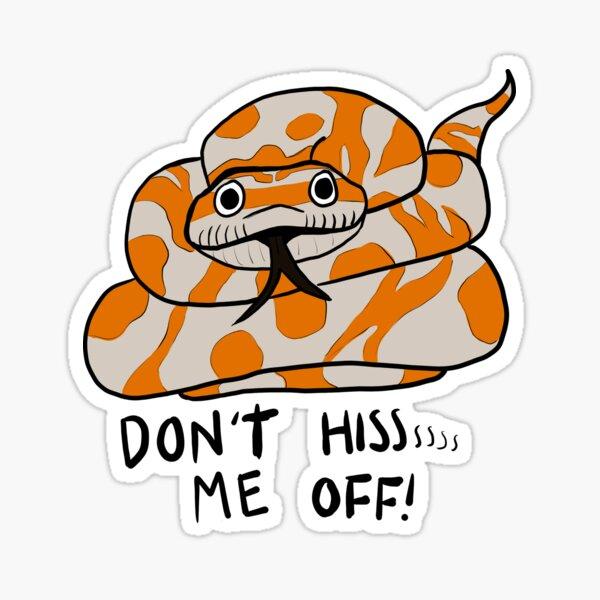 Don't hiss me off! Sticker