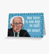 Too Big to Fail Bernie Valentine Greeting Card