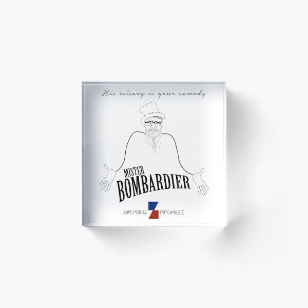 MISTER BOMBARDIER — ON ZED! Acrylic Block