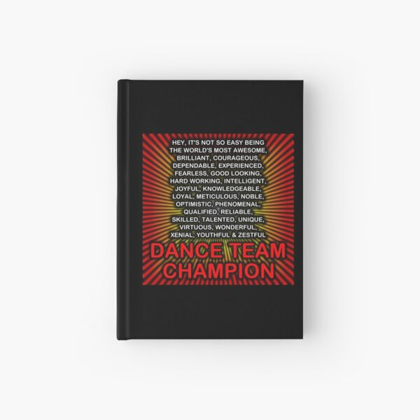 Hey, It's Not So Easy Being ... Dance Team Champion Hardcover Journal