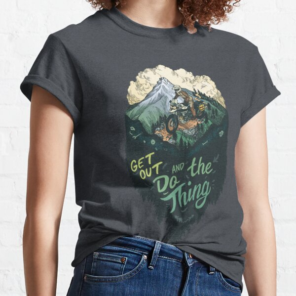 Get Out and Do the Thing ADV Rider Classic T-Shirt