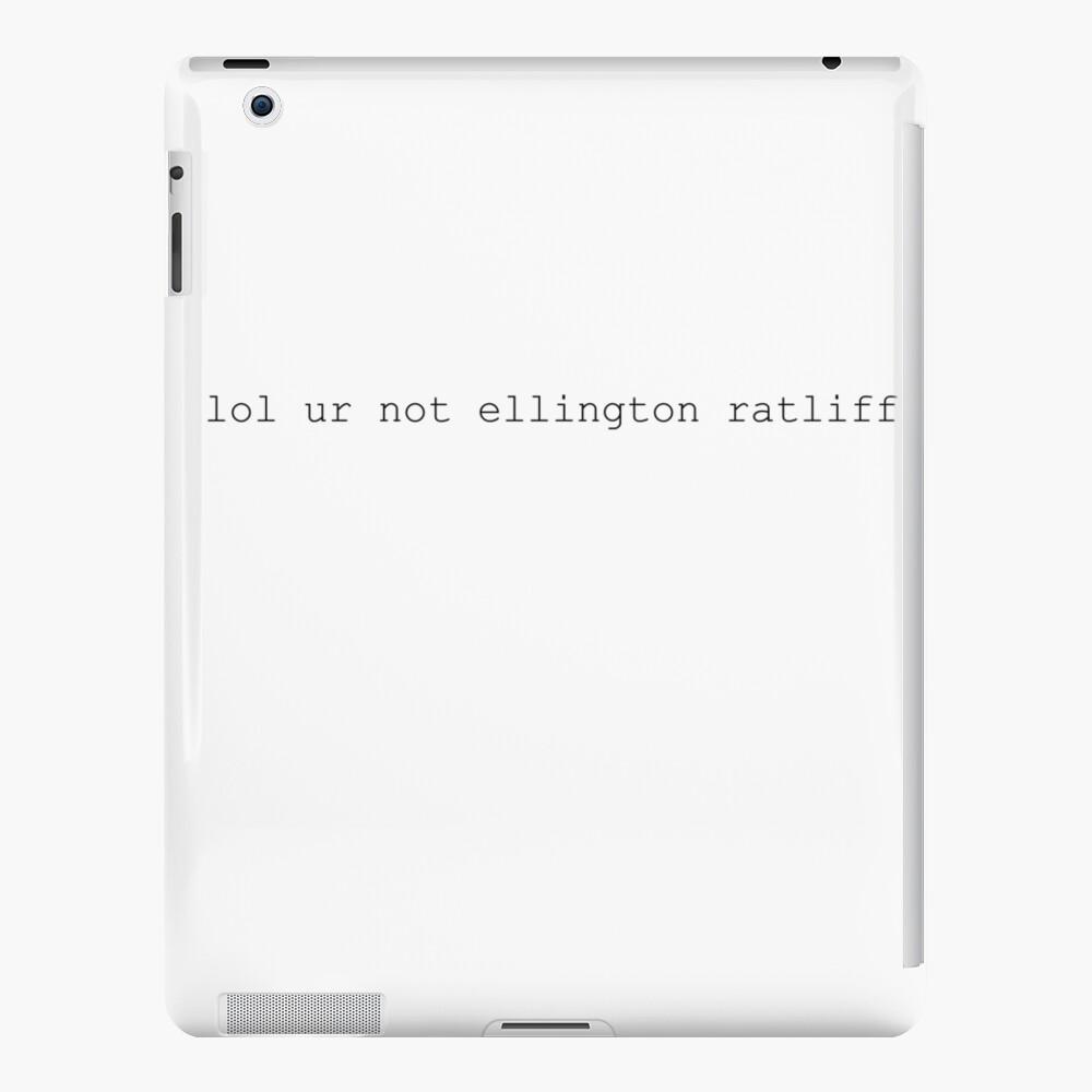 lol ur nicht ellington ratliff iPad-Hülle & Skin