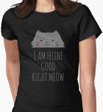 I am feline good right meow #2 Women's Fitted T-Shirt