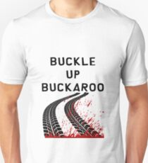 Buckle Up Buckaroo Unisex T-Shirt