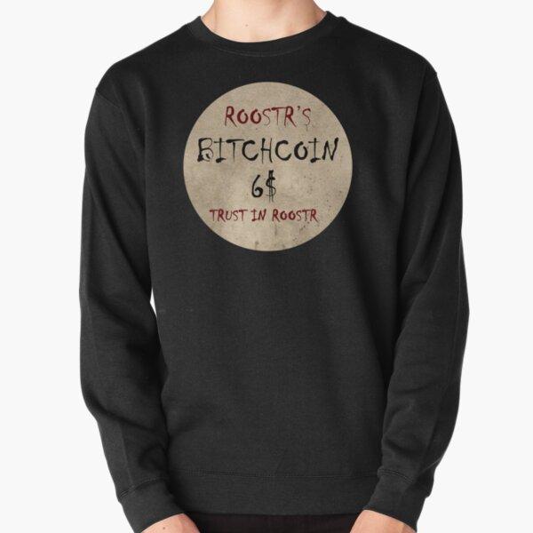 Roostr Bitchcoin Pullover Sweatshirt