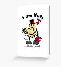 I'm nuts about you VRS2 Greeting Card