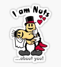 I'm nuts about you VRS2 Sticker