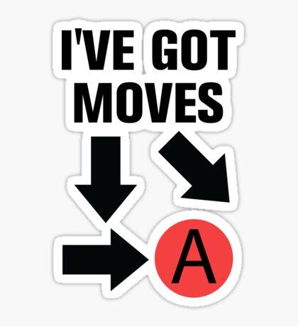 I've got moves Sticker