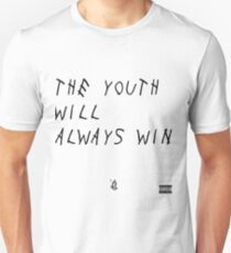 The youth will always win Unisex T-Shirt