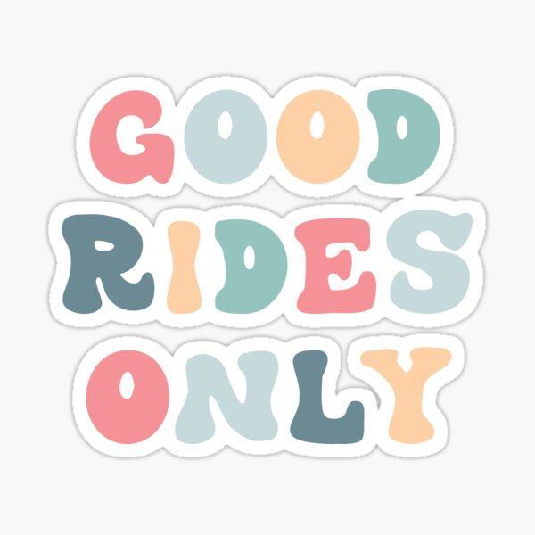 Good Rides Only Sticker