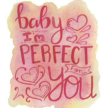I'm perfect for you by JustStephanie