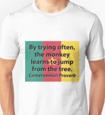 By Trying Often - Cameroonian Proverb T-Shirt