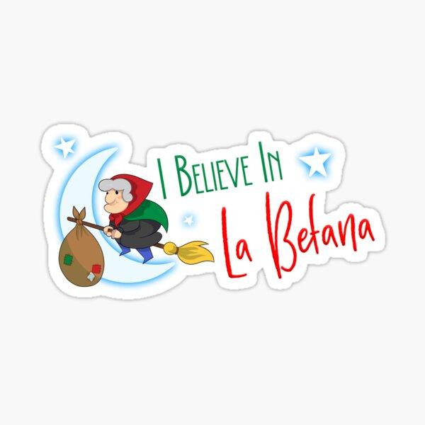 I Believe in La Befana Sticker