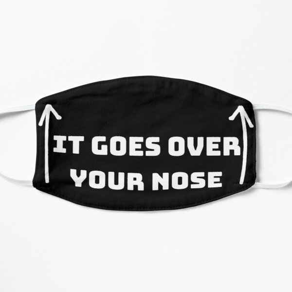It Goes Over Your Nose Mask