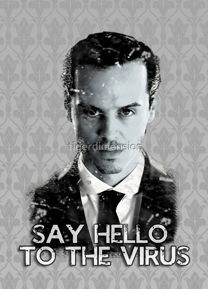 Jim Moriarty- Say hello to the virus by tigerdimension