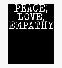 Peace Love Empathy Grunge T Shirt Photographic Print