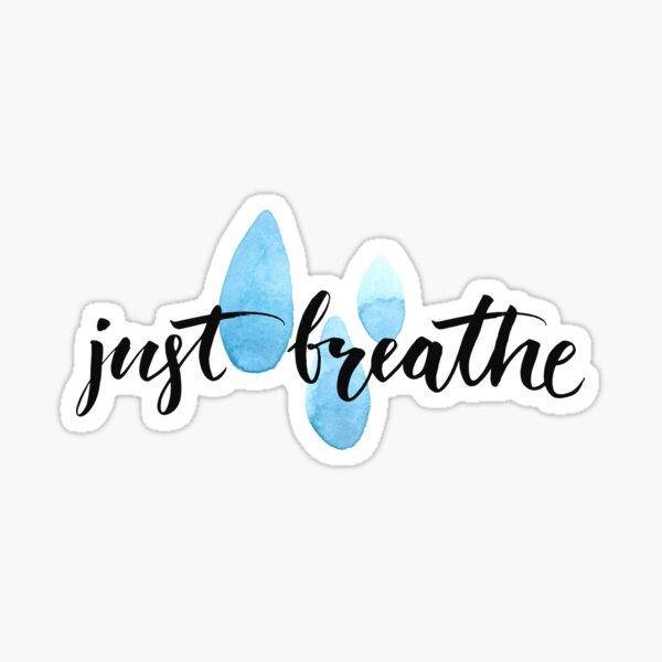 Just breathe Sticker