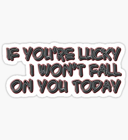 if you're lucky  Sticker