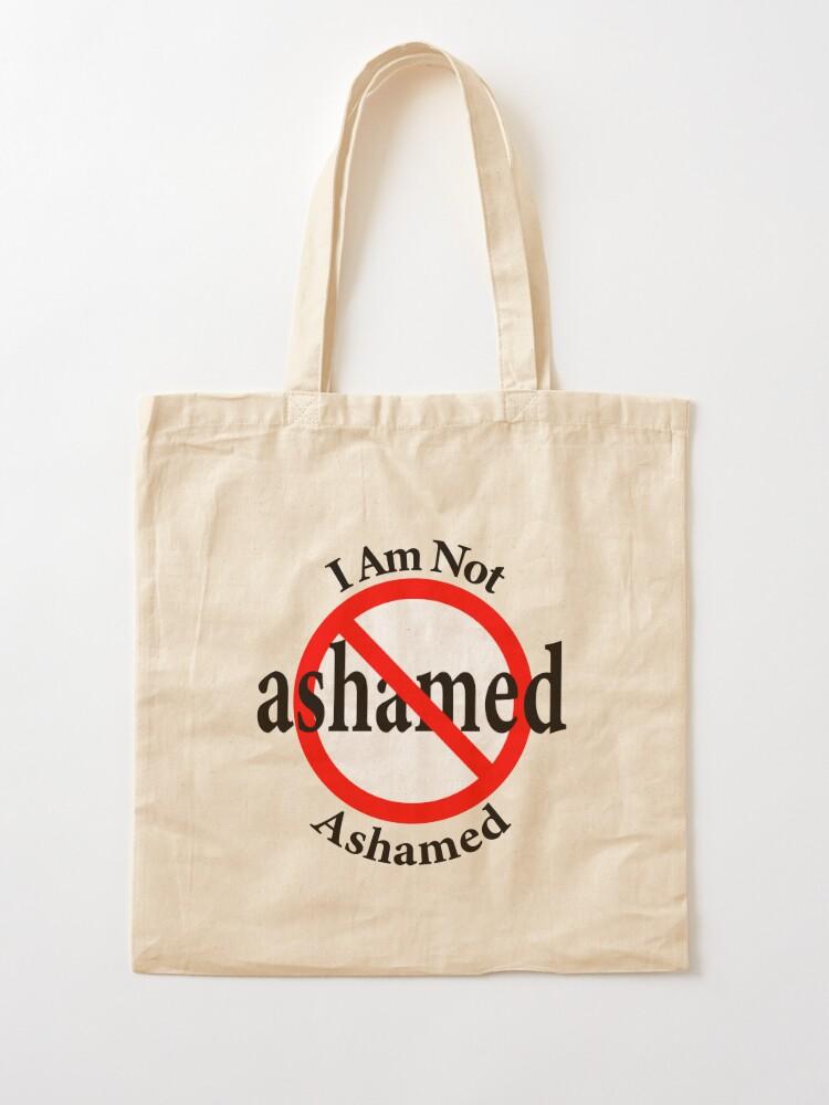 Alternate view of Not Ashamed - I am proud Tote Bag