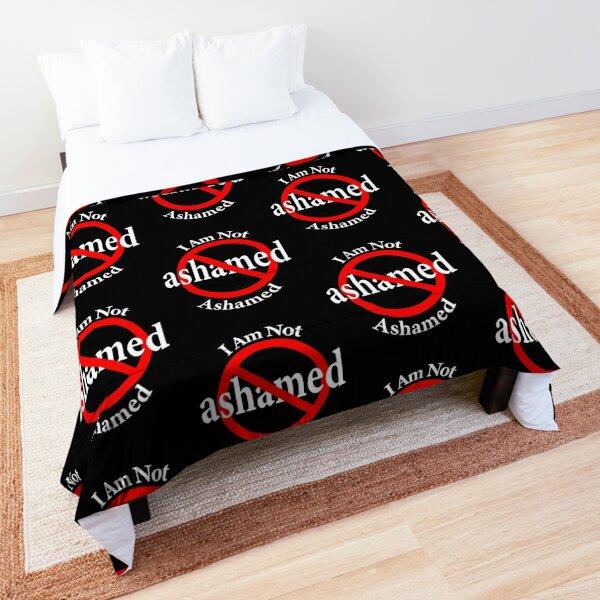Not Ashamed - I am proud Comforter