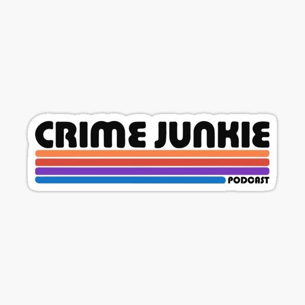 Crime Junkie Sticker