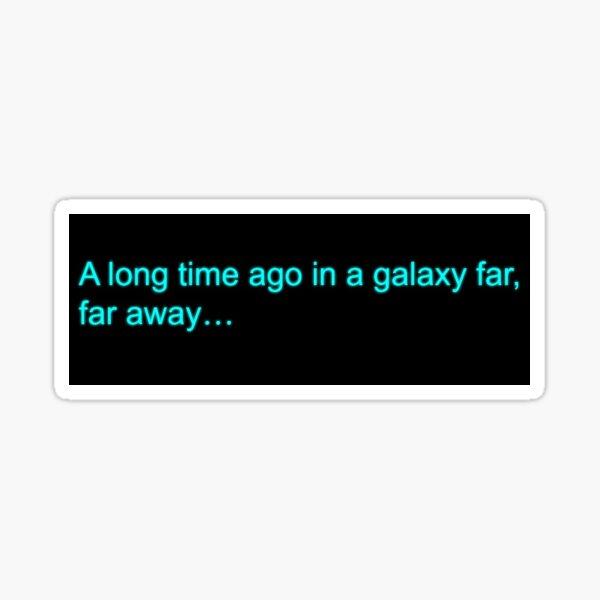 A Galaxy Far Away Sticker