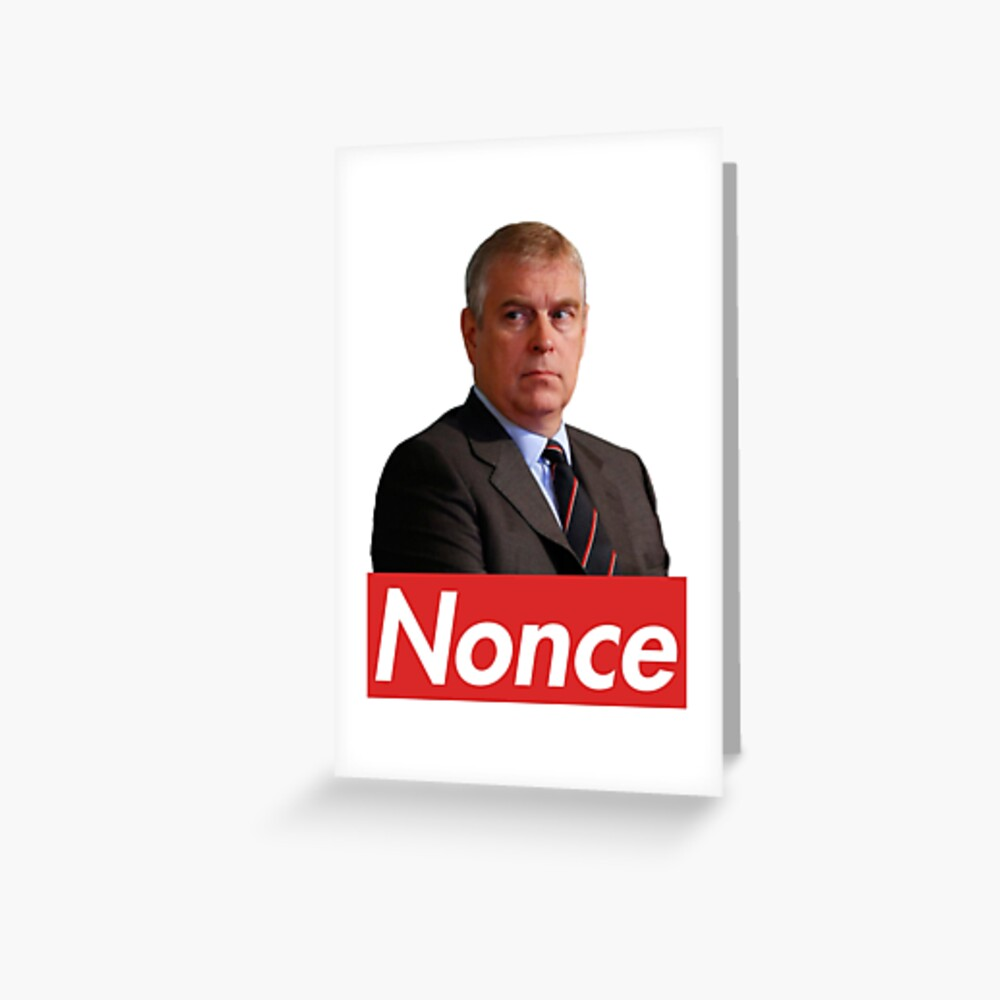 Prince Andrew Nonce  Greeting Card
