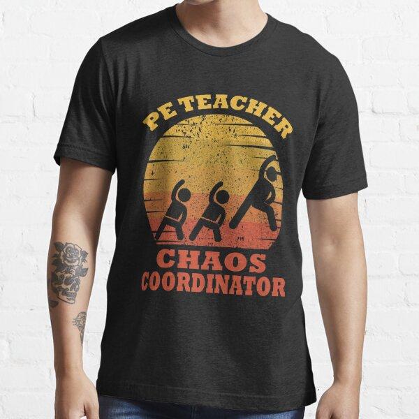 PE Teacher Chaos Coordinator Vintage Physical Education Teacher Gift Idea Essential T-Shirt