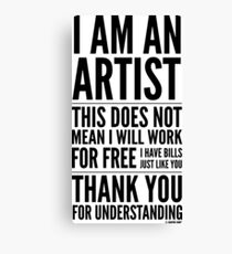 I Am an Artist Collection by Graphic Snob® Canvas Print