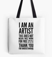 I Am an Artist Collection by Graphic Snob® Tote Bag