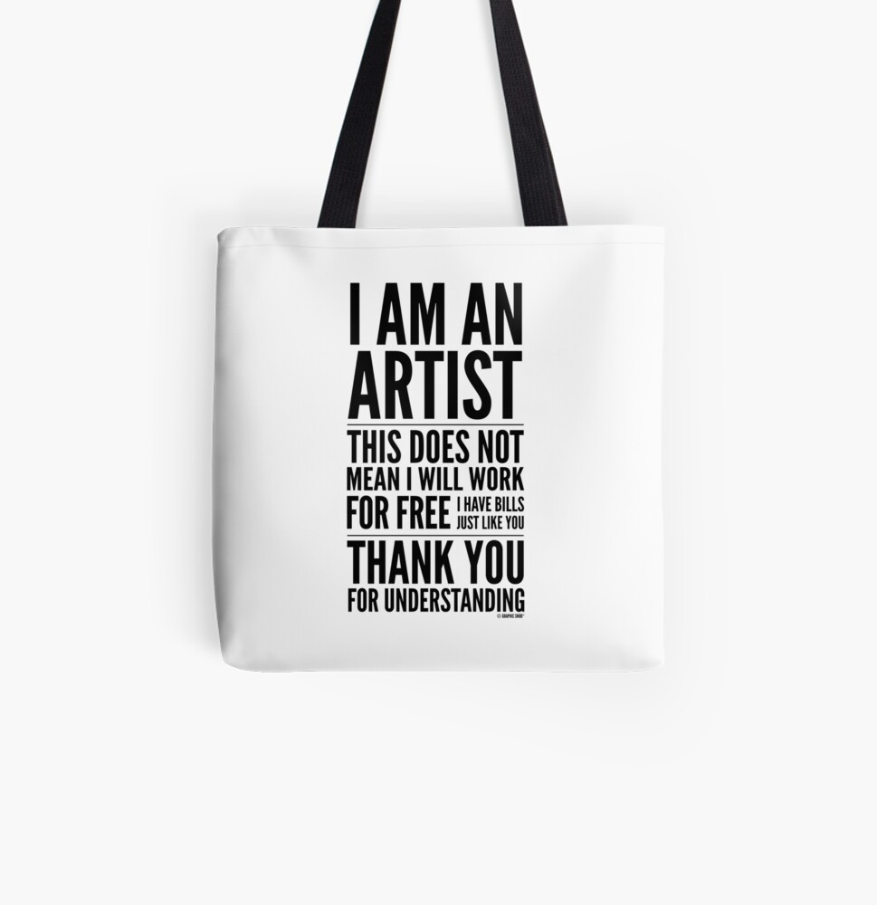 I Am an Artist Collection by Graphic Snob® All Over Print Tote Bag