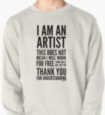 I Am an Artist Collection by Graphic Snob® Pullover