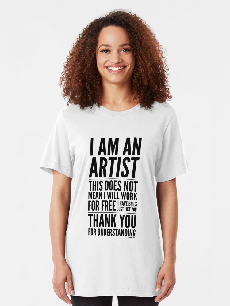 Alternate view of I Am an Artist Collection by Graphic Snob® Slim Fit T-Shirt
