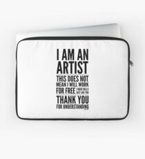 I Am an Artist Collection by Graphic Snob® Laptop Sleeve