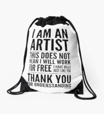 I Am an Artist Collection by Graphic Snob® Drawstring Bag