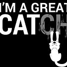 I'me a Great Catch by Zhivago