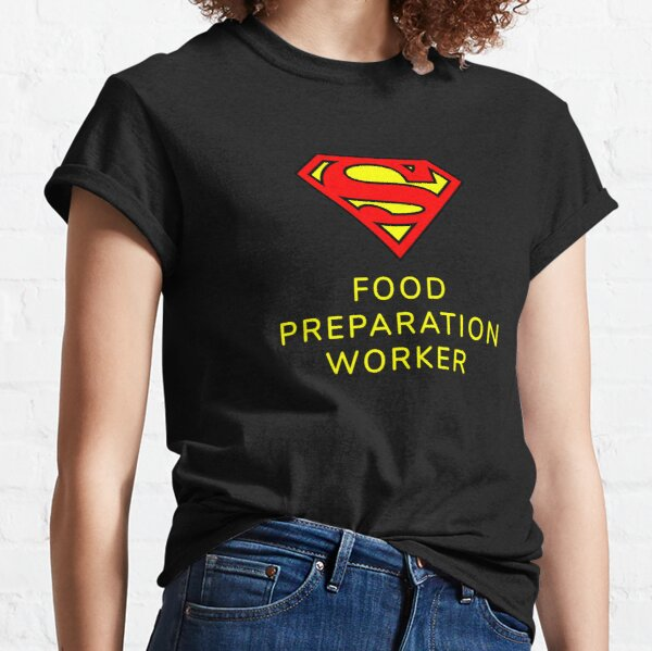 Food Preparation Worker Superheroes Wear Best Christmas and Black Friday Appreciation Superhero Gift Classic T-Shirt
