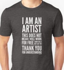 I Am an Artist Collection by Graphic Snob® Unisex T-Shirt