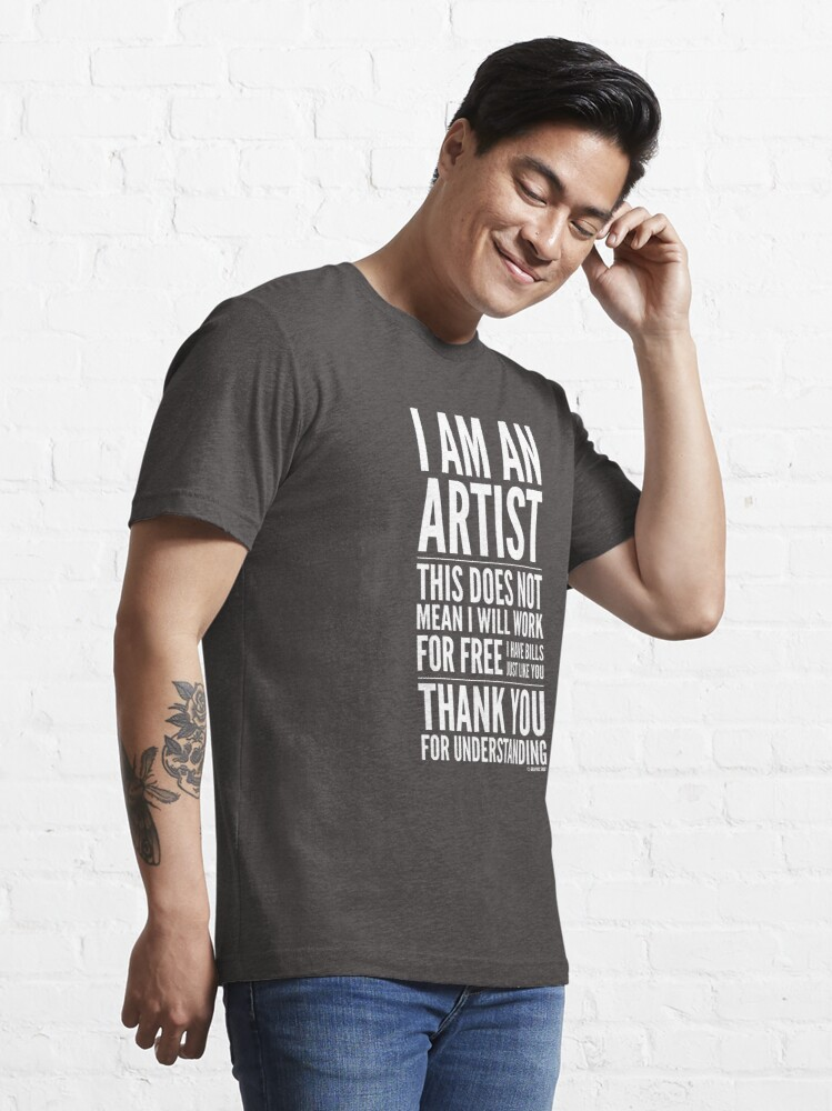 Alternate view of I Am an Artist Collection by Graphic Snob® Essential T-Shirt